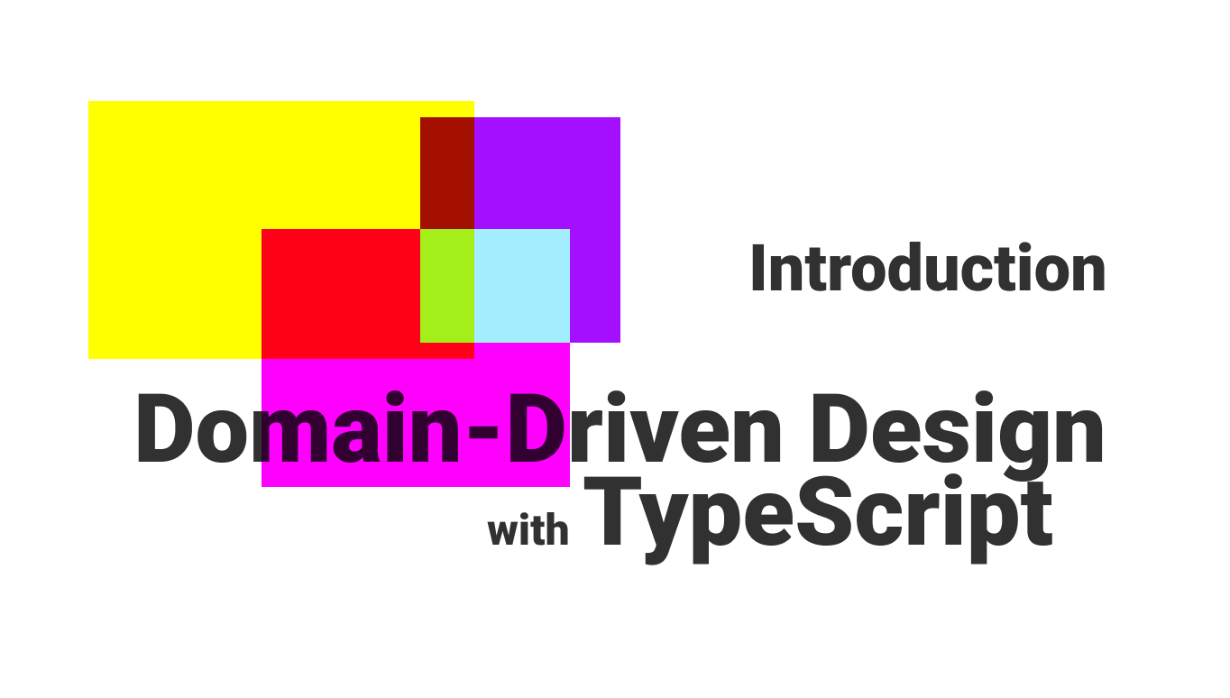 An Introduction To Domain Driven Design Ddd W Typescript Khalil Stemmler